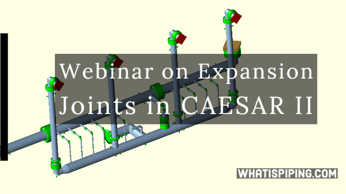 Recorded Webinar on Expansion Joints in CAESAR II