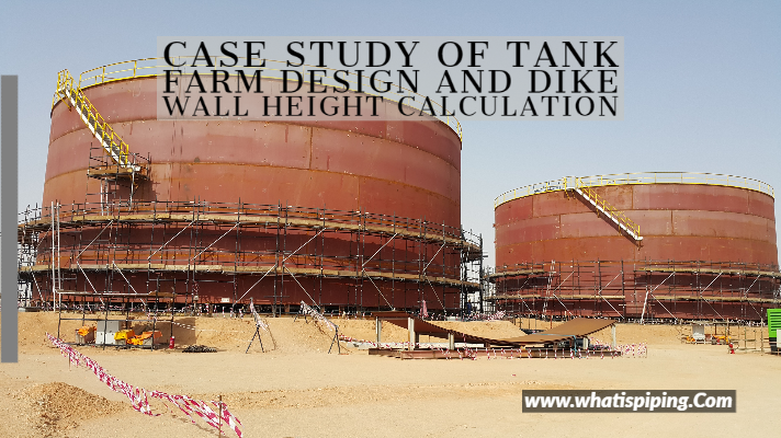 Case Study of Tank Farm Design and Dike Wall Height Calculation