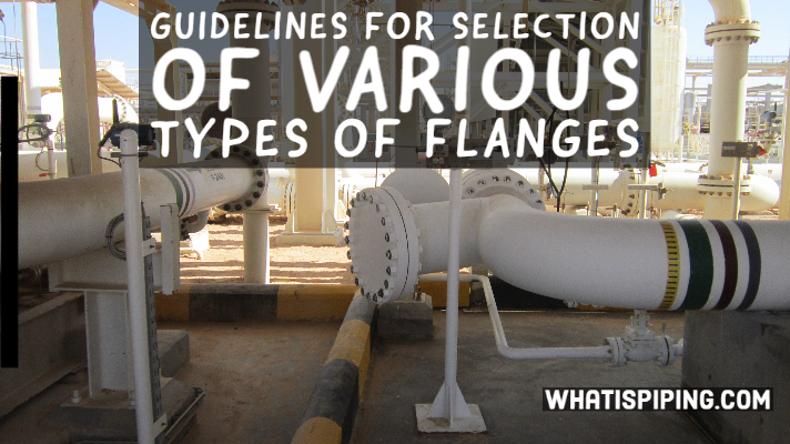 Guidelines for Selection of Various Types of Flanges