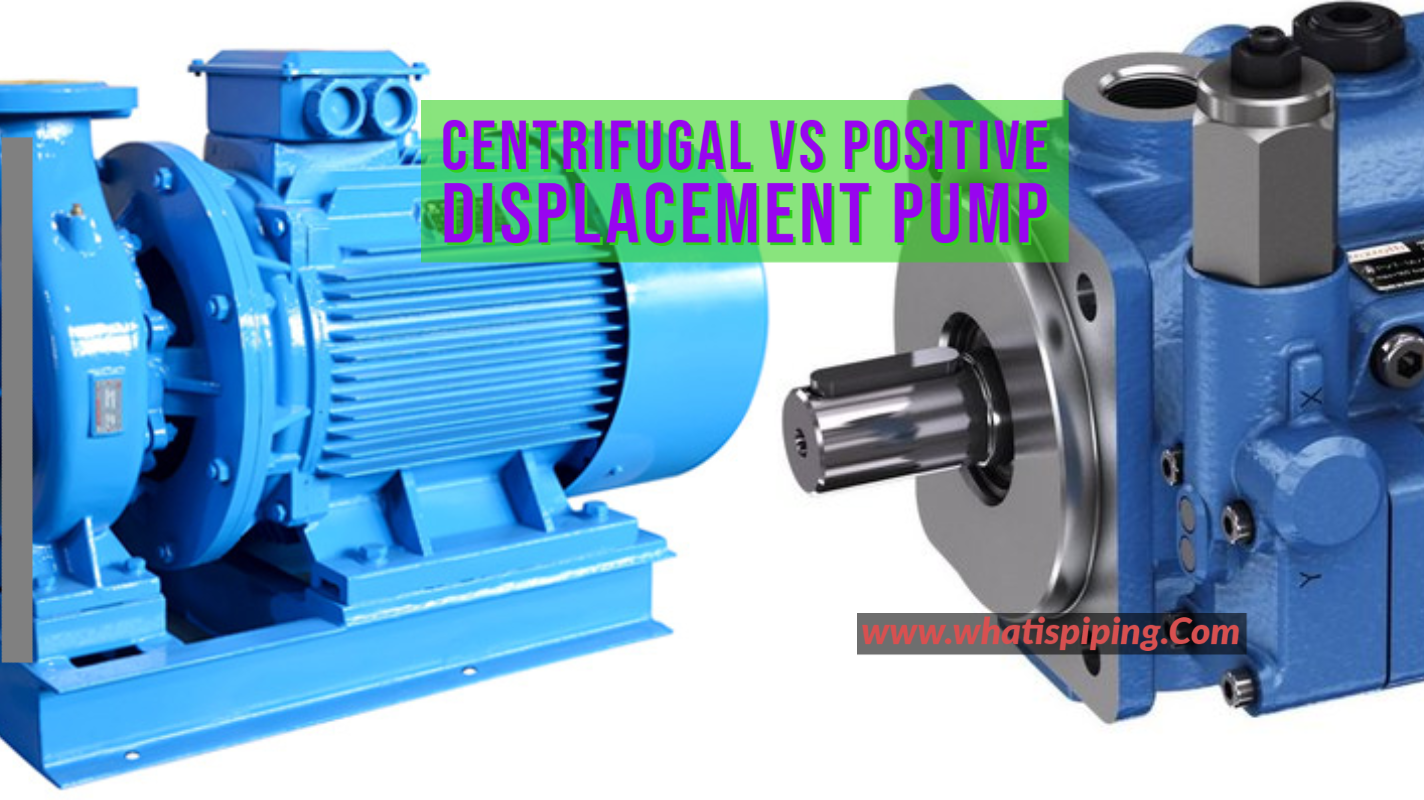Centrifugal vs Positive Displacement Pump: Differences between a Centrifugal Pump and a Positive Displacement Pump