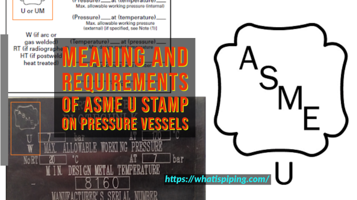 Meaning and Requirements of ASME U Stamp on Pressure Vessels