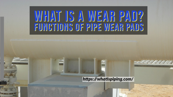 What is a Wear Pad? Functions of Pipe Wear Pads
