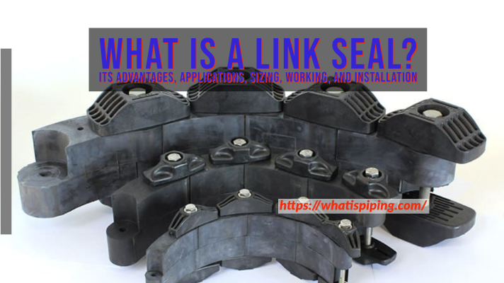 What is a Link Seal? Its Advantages, Applications, Sizing, Working, and Installation