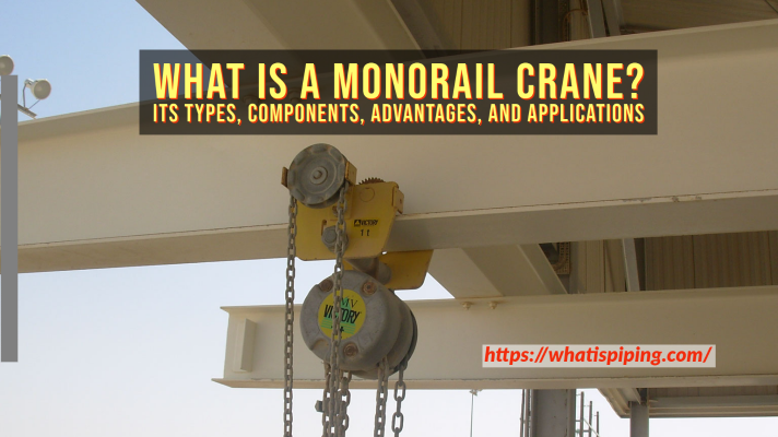 What is a Monorail Crane? Its Types, Components, Specifications, Advantages, and Applications (PDF)